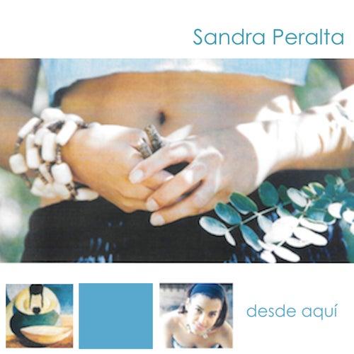 Desde aquí de Sandra Peralta