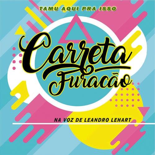 Carreta Furacão de Leandro Lehart