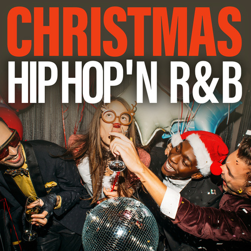 Christmas Hip Hop 'N R&B by Various Artists