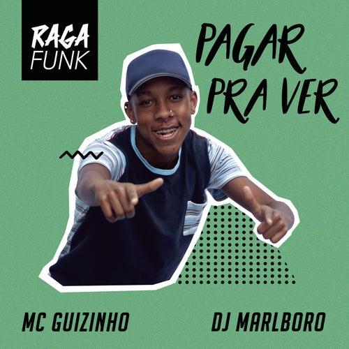 Pagar pra Ver by DJ Marlboro