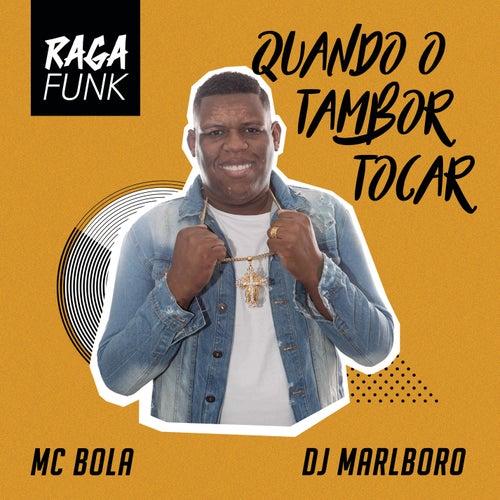 Quando o Tambor Tocar by DJ Marlboro