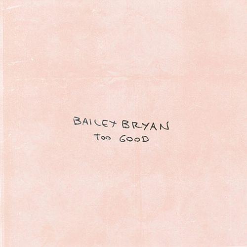 Too Good de Bailey Bryan