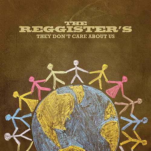 They Don't Care About Us by The Reggister's