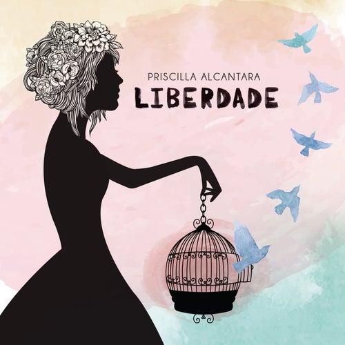 Liberdade de Priscilla Alcântara