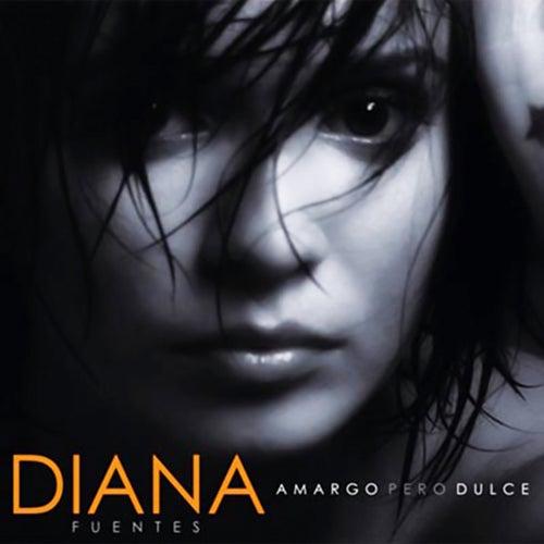 Amargo pero dulce (Remasterizado) de Diana Fuentes