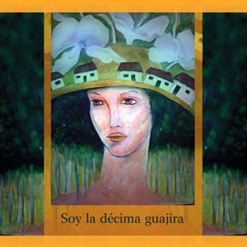 Soy la décima guajira (Remasterizado) by Various Artists