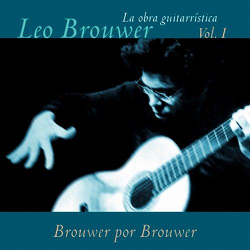 La Obra Guitarrística de Leo Brouwer, Vol. 1: Brouwer por Brouwer (Remasterizado) by Leo Brouwer
