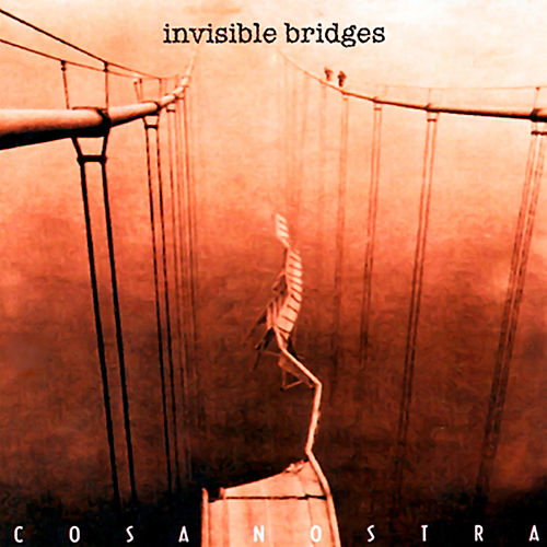 Invisible Bridges (Remasterizado) de Cosa Nostra