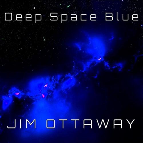 Deep Space Blue by Jim Ottaway