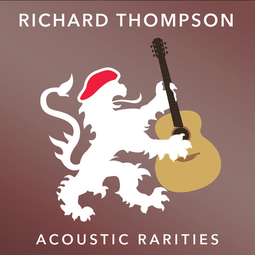 Acoustic Rarities von Richard Thompson