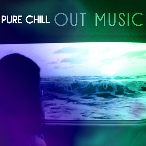 Pure Chill Out Music – Relaxing Music, Chill Out 2017, Summer Memories, Deep Relaxation von Ibiza Chill Out
