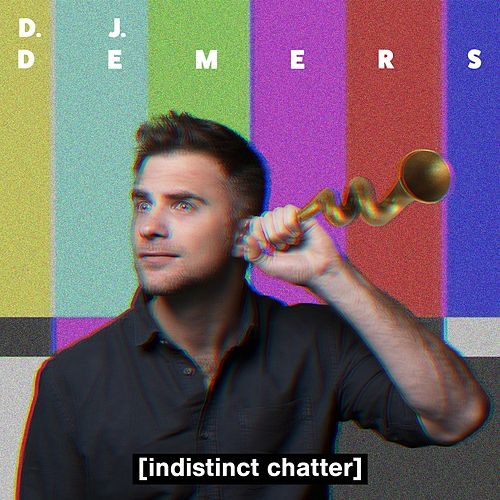 [Indistinct Chatter] by DJ Demers