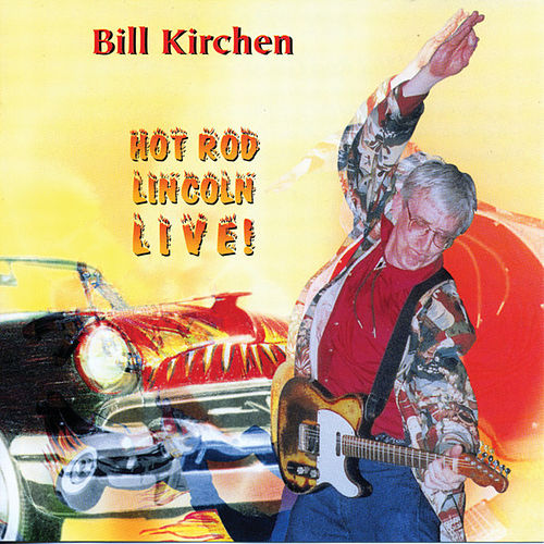 Hot Rod Lincoln Live! by Bill Kirchen