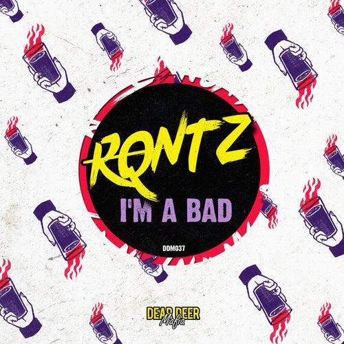 I'm A Bad - Single van RQntz