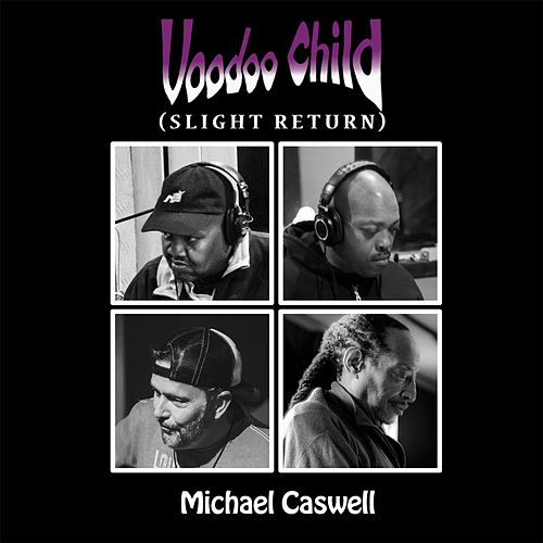 Voodoo Child (Slight Return) by Michael Caswell