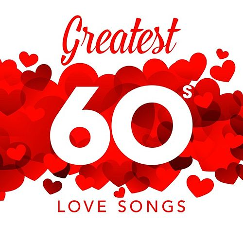 Greatest 60s Love Songs de Various Artists