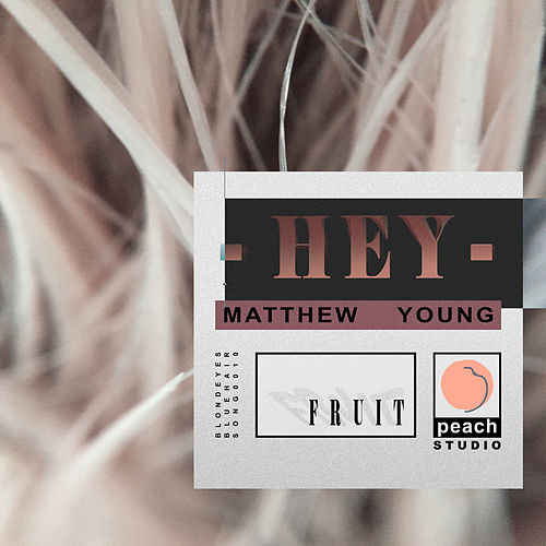 Hey by Matthew Young