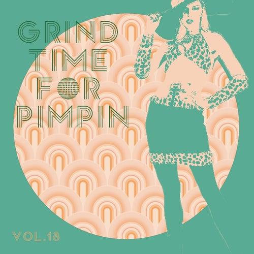 Grind Time For Pimpin,Vol.18 von Various Artists