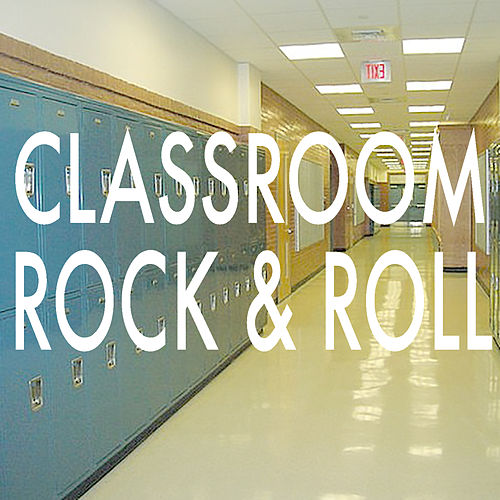 Classroom Rock & Roll by Various Artists