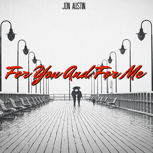 For You and For Me by Jon Austin