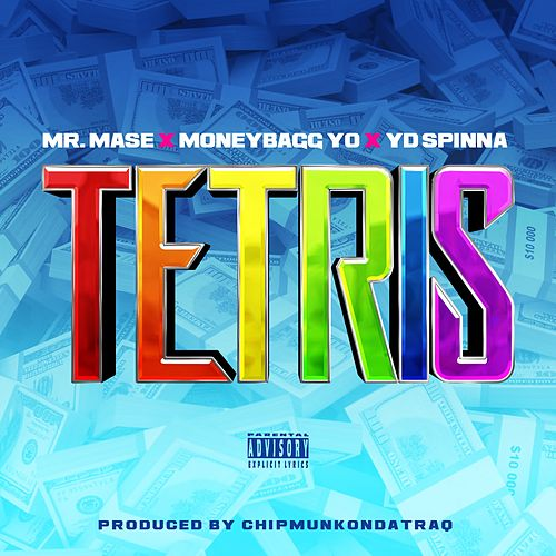 Tetris (feat. Moneybagg Yo & YD Spinna) by Mr. Mase