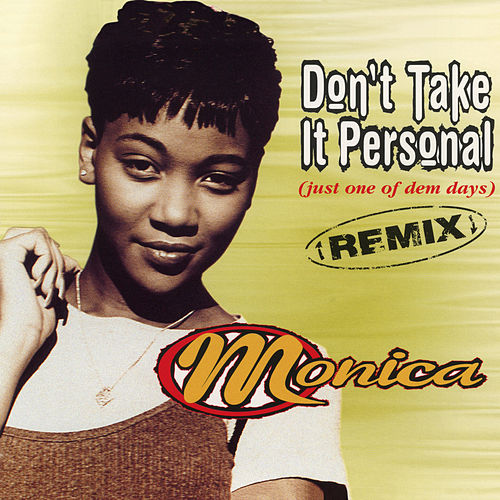Don't Take It Personal (Just One Of Dem Days) [Remix] - EP von Monica