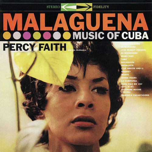 Malagueña: Music of Cuba by Percy Faith