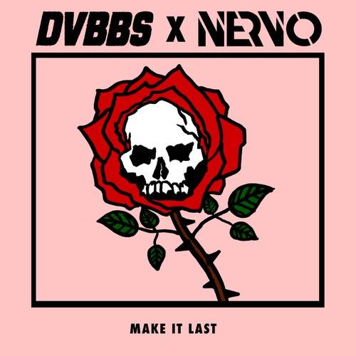 Make It Last von NERVO