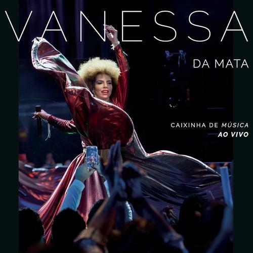 Caixinha de Música (Ao Vivo) de Vanessa da Mata
