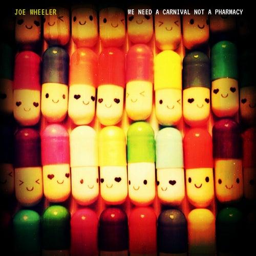 We Need a Carnival Not a Pharmacy von Joe Wheeler
