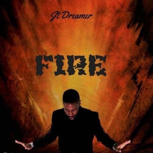 Fire de Jt Dreamer