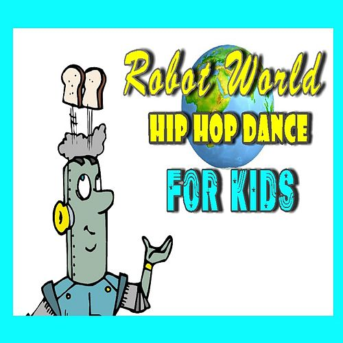 Robot World Hip Hop Dance for Kids de Mike Williams