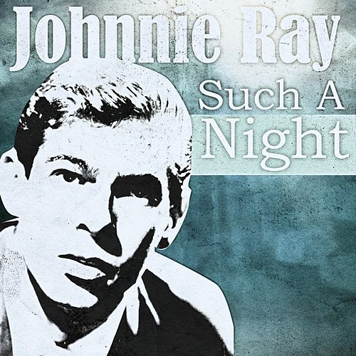 Such A Night by Johnnie Ray