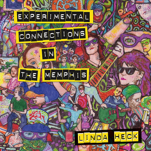 Experimental Connections in the Memphis von Linda Heck