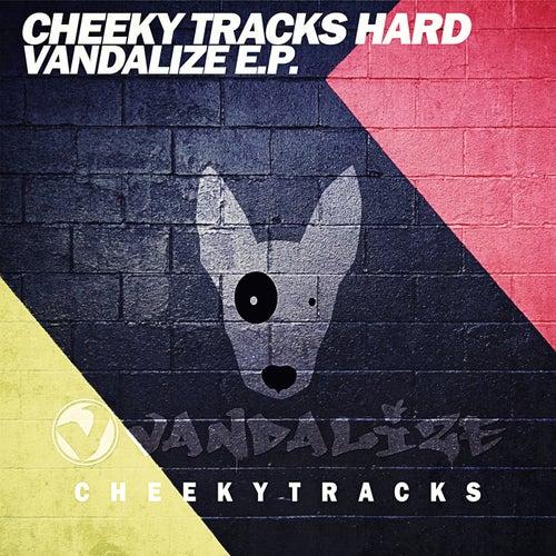 Cheeky Tracks Hard: Vandalize Hard - Single de Vandalize