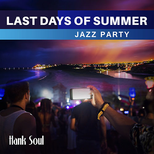 Last Days of Summer (Jazz Party) by Hank Soul