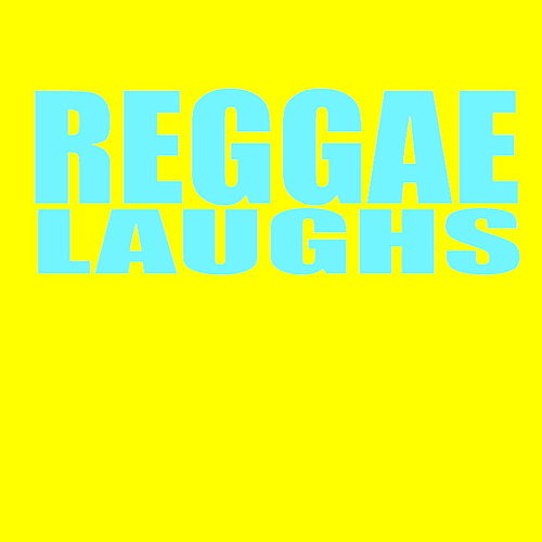 Reggae Laughs by Various Artists