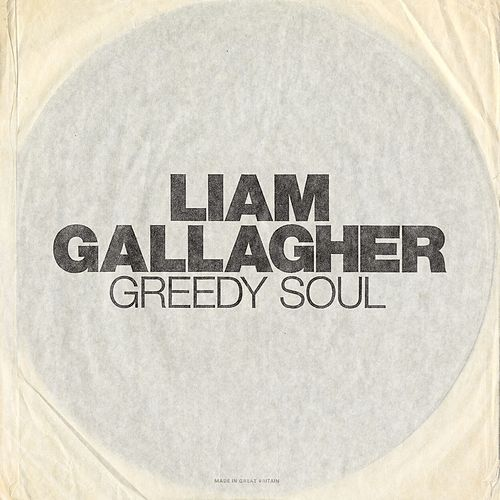 Greedy Soul by Liam Gallagher