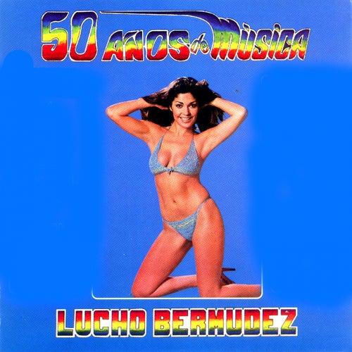 50 Años de Música, Vol. 1 de Lucho Bermúdez