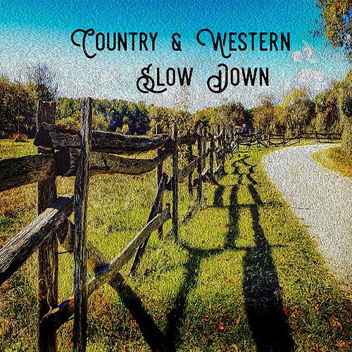 Country & Western: Slow Down by Various Artists