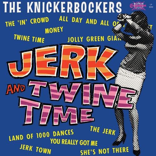 Jerk & Twine by The Knickerbockers