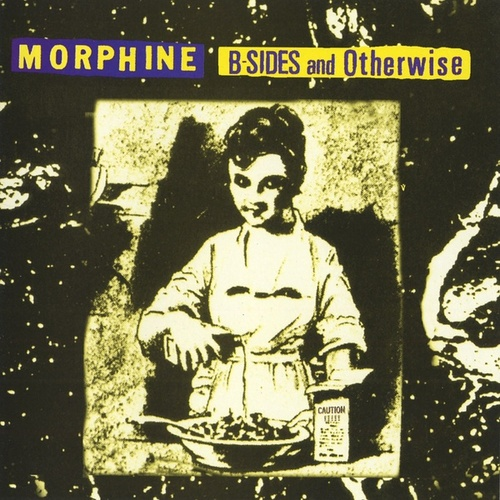 B-Sides And Otherwise by Morphine