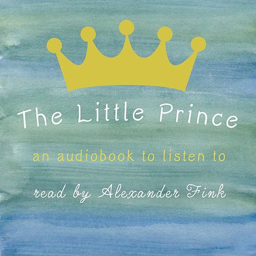 The Little Prince by Alexander Fink
