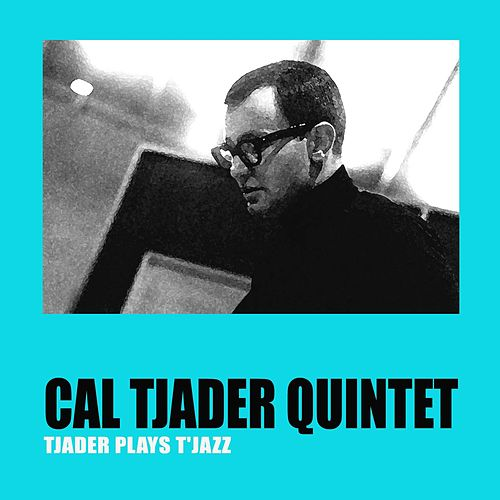Tjader Plays T'Jazz by Cal Tjader