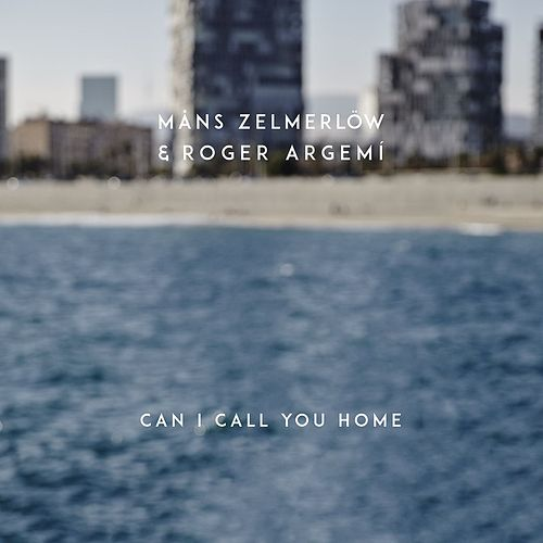 Can I Call You Home by Roger Argemí