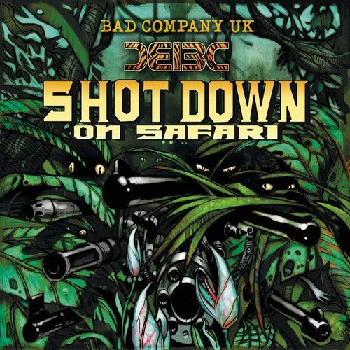 Shot Down on Safari von Bad Company UK