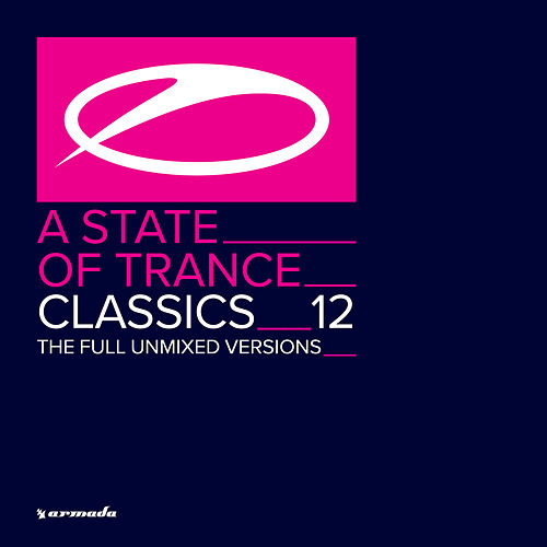 A State Of Trance Classics, Vol. 12 (The Full Unmixed Versions) van Various Artists