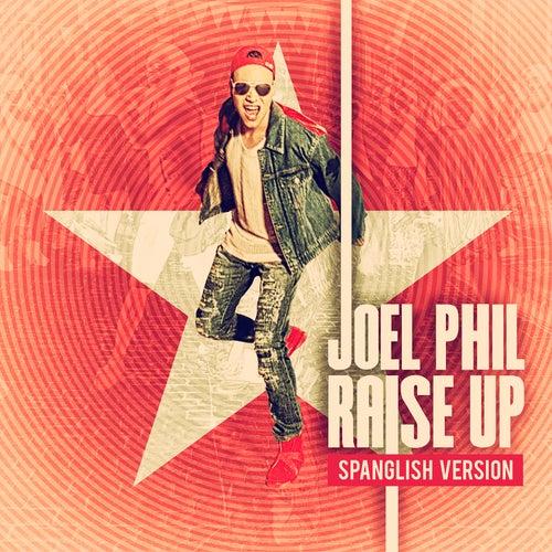 Raise Up (Spanglish Version) by Joel Phil
