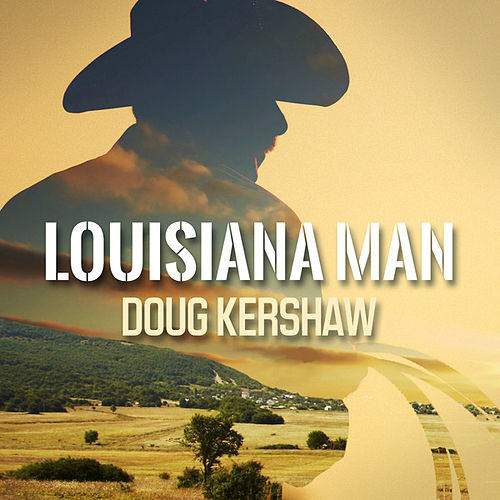 Louisiana Man by Doug Kershaw