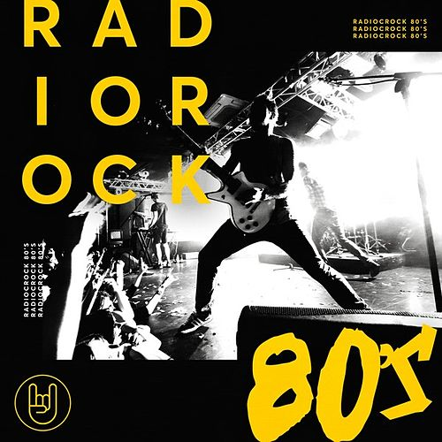 Radio Rock 80s by Various Artists